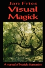 Visual Magick : A Manual of Freestyle Shamanism - Book