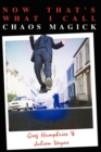 Now That's What I Call Chaos Magick : v. 1 & 2 - Book