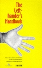 The Left-hander's Handbook : How to Succeed in a Right-handed World - For Teachers and Parents of Left-handed Children - Book