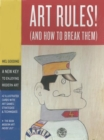 Art Rules! : (And How to Break Them) - Book