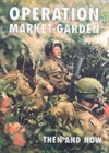Operation Market-garden Then and Now : v. 2 - Book