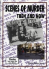 Scenes of Murder Then and Now - Book