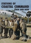 Stations of Coastal Command Then and Now - Book