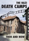The Nazi Death Camps Then and Now - Book
