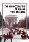 The Axis Occupation of Europe Then and Now - Book