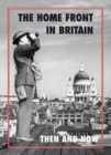 The Home Front in Britain Then and Now - Book