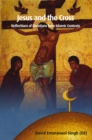Jesus and the Cross : Reflections of Christians from Islamic Contexts - eBook