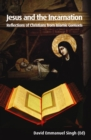 Jesus and the Incarnation : Reflections of Christians from Islamic Contexts - eBook