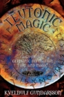 Teutonic Magic : A Guide to Germanic Divination, Lore and Magic - Book