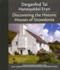 Darganfod Tai Hanesyddol Eryri / Discovering the Historic Houses of Snowdonia - Book