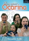 Play Your Ocarina : Complete Guide to Playing Bks. 1, 2, 3 & 4 - Book