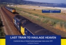 Last Train to Haulage Heaven : A Pictorial Diary of Diesel-hauled Passenger Trains Since 1971 - Book
