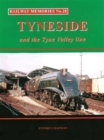 Railway Memories No.28 Tyneside and the Tyne Valley - Book