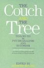 The Couch and the Tree : Dialogues in Psychoanalysis and Buddhism - Book