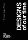 Designs of our Time : 10 Years of Designs of the Year - Book