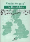 Muslim Songs of the British Isles : Arranged for Schools - Book
