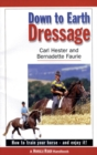 Down to Earth Dressage : How to Train Your Horse - and Enjoy it! - Book