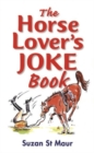 The Horse Lover's Joke Book : Over 400 Gems of Horse-related Humour - Book