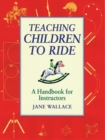 Teaching Children to Ride : A Handbook for Instuctors - Book