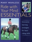 Ride with Your Mind ESSENTIALS : Innovative Learning Strategies for Basic Riding Skills - Book