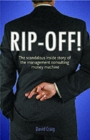 Rip-off! : The Scandalous Inside Story of the Management Consulting Money Machine - Book
