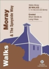 Walks Moray and the Speyside Way - Book