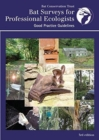 Bat Surveys for Professional Ecologists : Good Practice Guidelines - Book