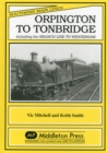 Orpington to Tonbridge : Including the Branch Line to Westerham - Book