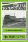 Exeter to Tavistock : Features Meldon Quarry - Book