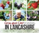 Grow Your Own in Lancashire : How to Get the Best from the North West! - Book