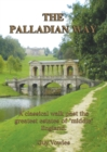 "The Palladian Way : A Classical Walk Past the Greatest Estates of ""Middle"" England - Book"