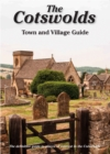 The Cotswolds Town and Village Guide : The Definitive Guide to Places of Interest in the Cotswolds - Book