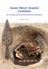 Queen Mary's Hospital, Charshalton : An Iron Age and Early Romano-British Settlement - eBook