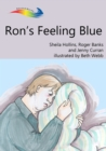 Ron's Feeling Blue : Books Beyond Words tell stories in pictures to help people with intellectual disabilities explore and understand their own experiences - eBook