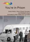 You're in Prison : Books Beyond Words tell stories in pictures to help people with intellectual disabilities explore and understand their own experiences - eBook