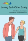 Loving Each Other Safely : Books Beyond Words tell stories in pictures to help people with intellectual disabilities explore and understand their own experiences - eBook