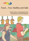 Food ... Fun, Healthy and Safe : Books Beyond Words tell stories in pictures to help people with intellectual disabilities explore and understand their own experiences - eBook