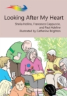Looking After My Heart : Books Beyond Words tell stories in pictures to help people with intellectual disabilities explore and understand their own experiences - eBook