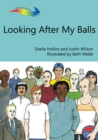 Looking After My Balls : Books Beyond Words tell stories in pictures to help people with intellectual disabilities explore and understand their own experiences - eBook