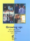 Growing Up : From Eight Years to Young Adulthood - Book