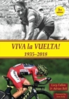 Viva La Vuelta! 1935-2018 : The History of Spain's Great Cycle Race - Book