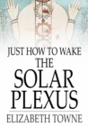 Just How to Wake the Solar Plexus - eBook