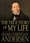 The True Story of My Life - eBook