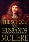 The School for Husbands : L'Ecole des maris - eBook