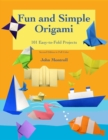 Fun and Simple Origami : 101 Easy-to-Fold Projects - eBook