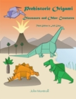 Prehistoric Origami : Dinosaurs and Other Creatures - eBook