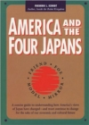 America and the Four Japans : Friend, Foe, Model, Mirror - Book