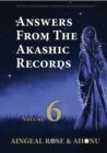 Answers From The Akashic Records Vol 6 : Practical Spirituality for a Changing World - eBook