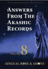 Answers From The Akashic Records Vol 8 : Practical Spirituality for a Changing World - eBook
