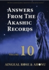 Answers From The Akashic Records Vol 10 : Practical Spirituality for a Changing World - eBook